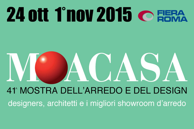 """MOACASA 2015"": Made in Italy Furniture & Design Exhibition!"